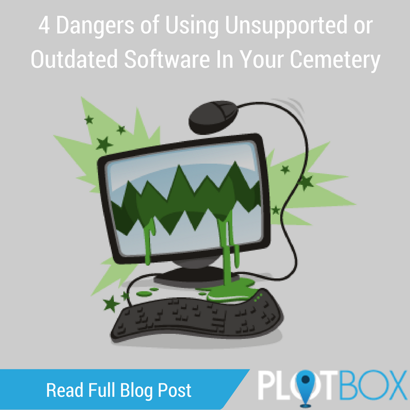4 Dangers of Using Unsupported or Outdated Cemetery Softwate.png