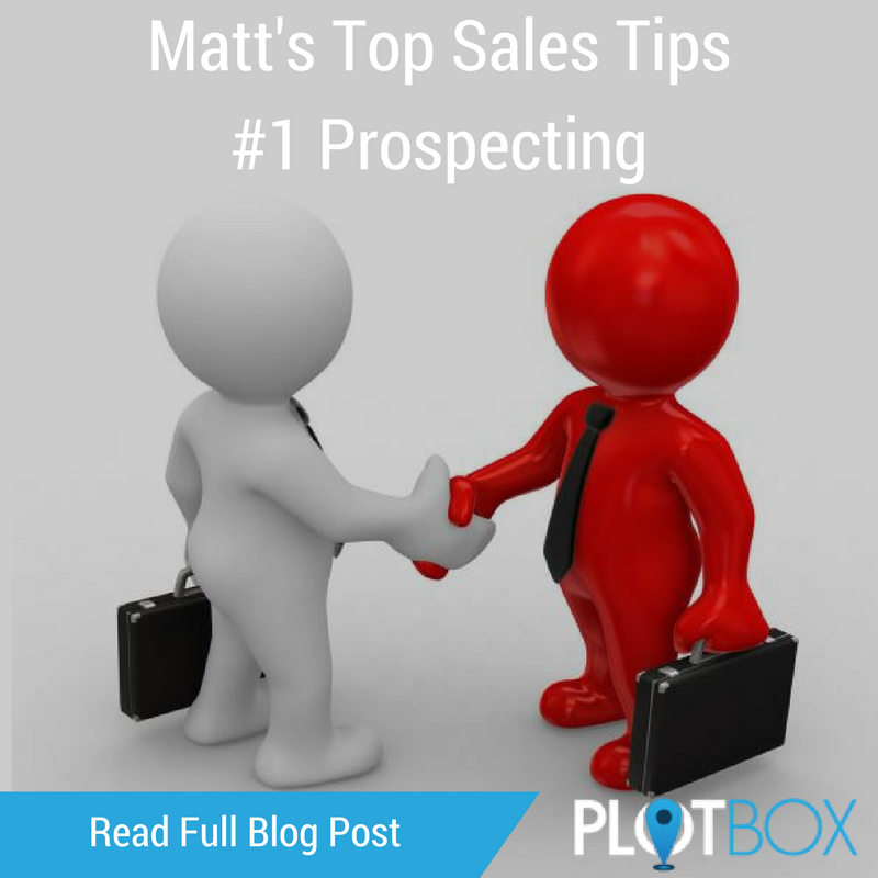 Matt's Top Sales Tips #1 Prospecting.png