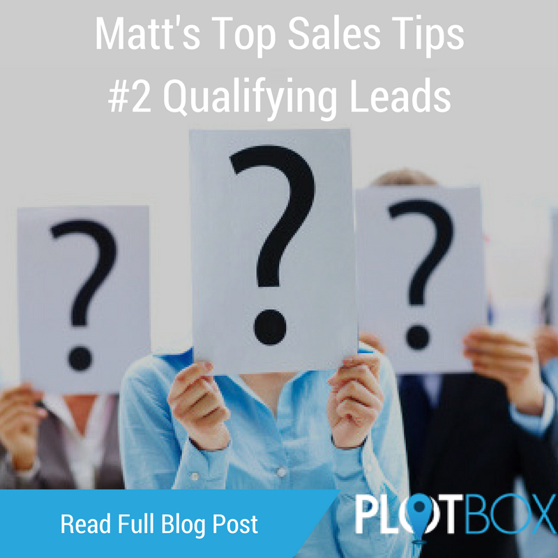 Matt's Top Sales Tips #2 Qualifying Leads.png